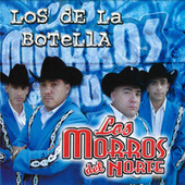 Los de la Botella by Los Morros Del Norte