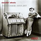 Moochin' Abouts Stateside Hitlist 1950 by Various Artists