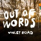 Out of Words von Violet Road