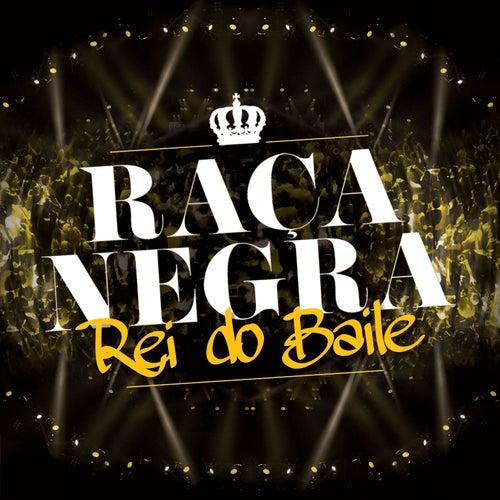 O Rei do Baile de Raça Negra