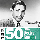 Best Of - 50 Tracks von Dexter Gordon