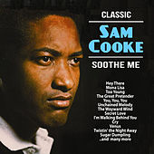 Soothe Me : Classic Sam Cooke by Sam Cooke