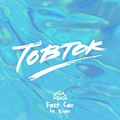 Fast Car (feat. River) von Tobtok
