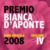 Premio Bianca D'Aponte: sono un'isola, 2008 (Edizione IV) de Various Artists