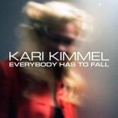 Everybody Has to Fall by Kari Kimmel