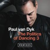 The Politics Of Dancing 3 (Remixes) de Paul Van Dyk