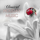 Classical Holiday Background Music - For Dinner with Family and Friends by Thanksgiving Music Specialists