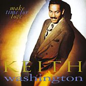 Make Time For Love by Keith Washington