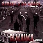 Street 2 Da Grave de Blackjack