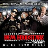 We're Hood Stars by Dem Hoodstarz