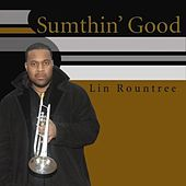 Sumthin' Good by Lin Rountree