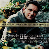 The Worshiper's Collection, Volume 3 by Dennis Jernigan