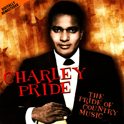 The Pride Of Country Music by Charley Pride