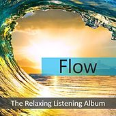 Flow: The Relaxing listening Album by Various Artists