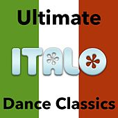Ultimate Italo Dance Classics by Various Artists