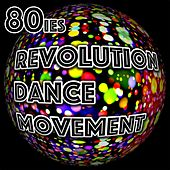 80's Revolution Dance Movement by Various Artists