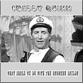 What Shall We Do With The Drunken Sailor von Freddy Quinn