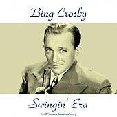 Swingin' Era (Remastered 2015) de Bing Crosby