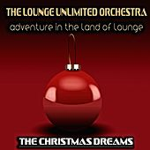 Adventure in the Land of Lounge (The Christmas Dreams) de The Lounge Unlimited Orchestra
