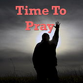 Time To Pray by Various Artists