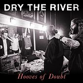 Hooves of Doubt de Dry The River