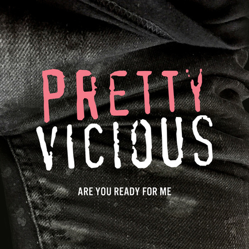 Are You Ready For Me by Pretty Vicious