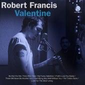 Valentine von Robert Francis (Poet)