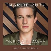 One Call Away (Junge Junge Remix) by Charlie Puth