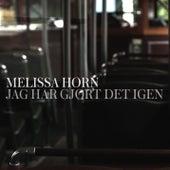 Jag har gjort det igen by Melissa Horn