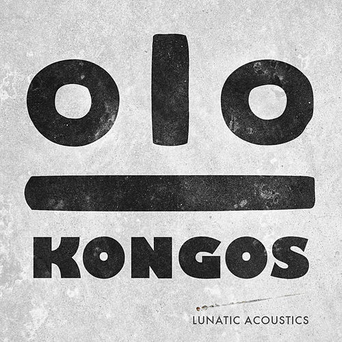 Lunatic Acoustics by Kongos