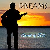 Dreams by Chords of Truth