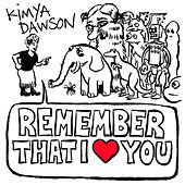 Remember That I Love You de Kimya Dawson