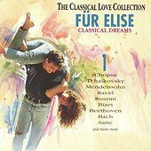 The Classical Love Collection, Vol. 1 (Für Elise, Classical Dreams) by Various Artists