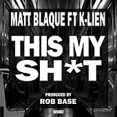 This My Shit (feat. K-Lien) - Single by Messy Marv