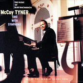 What The World Needs Now: The Music Of Burt Bacharach by McCoy Tyner