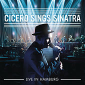 Cicero Sings Sinatra - Live in Hamburg von Roger Cicero