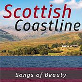 Scottish Coastline: Songs of Beauty by Various Artists