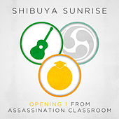 Opening 1 (From Assassination Classroom) de Shibuya Sunrise