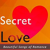 Secret Love: Beautiful Songs of Romance by Various Artists