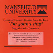 I'm Gonna Sing (Live) by Mansfield University Concert Choir