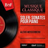Soler: Sonates pour piano (Mono Version) von Alexis Weissenberg