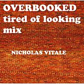 Overbooked (Tired of Looking Mix) von Nicholas Vitale
