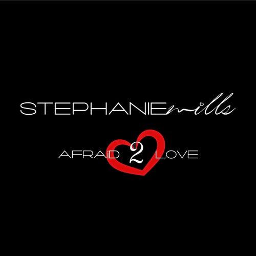 Afraid to Love (feat. K-Ci) by Stephanie Mills