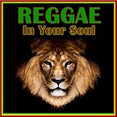 Reggae in Your Soul by Various Artists