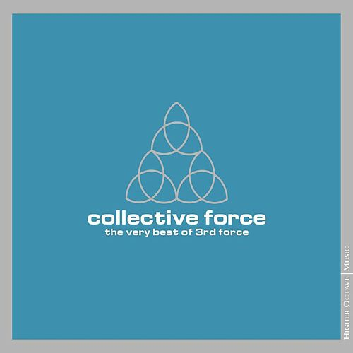 Collective Force: The Very Best Of 3rd Force by 3rd Force