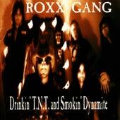 Drinkin' T.N.T. and Smokin' Dynamite by Roxx Gang