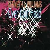 Over Your Head by Kenneth J. Williams