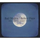 Bad Nights/Better Days by Abbie Gardner