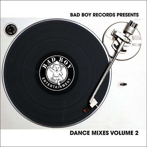 Bad Boy Dance Mixes Volume 2 by Various Artists