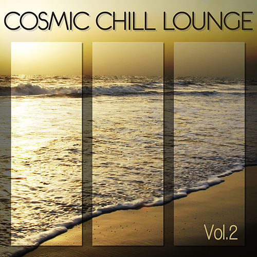 Cosmic Chill Lounge Vol. 2 by Various Artists